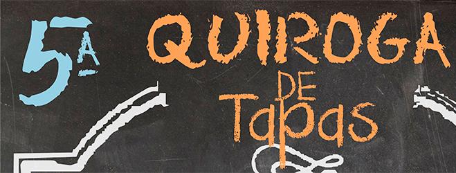 """5ª edición de """"Quiroga de Tapas"""""""